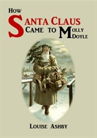 Cover of How Santa Claus Came to Molly Doyle. Vintage image of Father Christmas dressed in white, carrying a fir tree and a basket of toys.